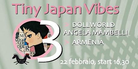 TINY JAPAN VIBES biglietti