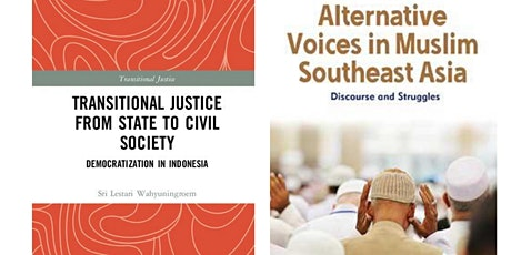 """Book Launch """"Alternative Voices in Muslim Southeast Asia: Discourse and Struggles"""", and """"Transitional Justice from State to Society: Democratization in Indonesia"""" tickets"""