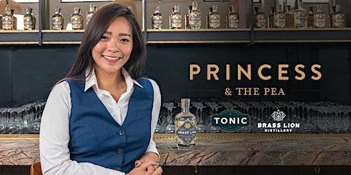 Tonic & Brass Lion Distillery present: Princess & the Pea