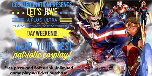 Cosblerd_nation Presents Plus Ultra Game Day Festival, Memorial Day weekend
