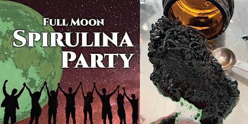 Full Moon Spirulina Party