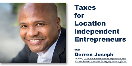 Taxes for Location Independent Entrepreneurs tickets
