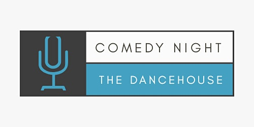 Comedy Night at The Dancehouse