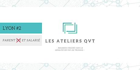 Atelier QVT #2 LYON  - Parent ET salarié : la parentalité en entreprise tickets
