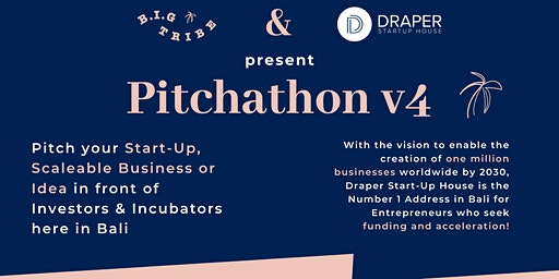 "Pitchathon v4 by ""B.I.G Tribe"" & ""Draper Start-Up House"""