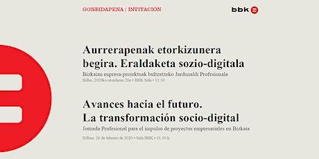 Avances hacia el futuro. La transformación socio-digital. tickets