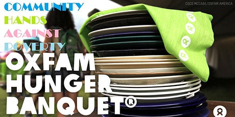 Community Hands Against Poverty Oxfam Hunger Banquet tickets