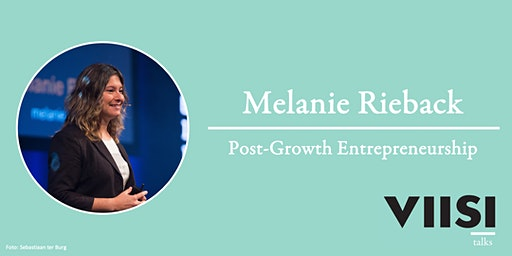 Viisi Talks | Melanie Rieback | Post-Growth Entrepreneurship
