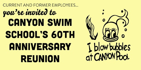 Canyon Swim School 60th Anniversary Reunion tickets