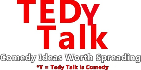 Tedy Talk: Comedy - Science - Storytelling (Free Seating Available) tickets