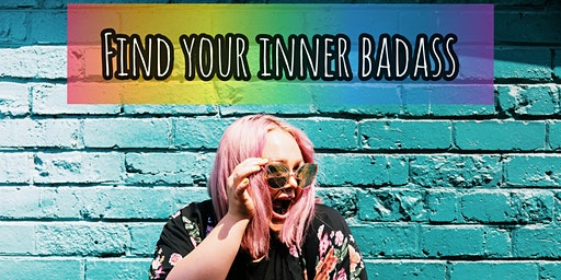 FIND YOUR INNER BAD-ASS: Uncover The Real You