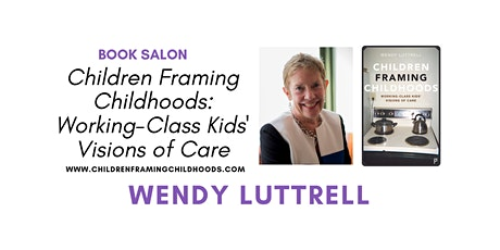 Book Salon: Children Framing Childhoods, Wendy Luttrell tickets