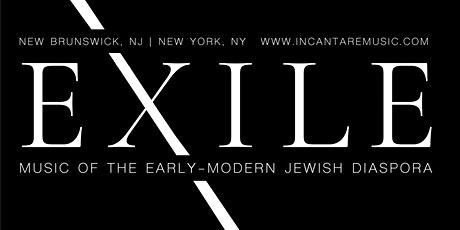 EXILE: Music of the Early-Modern Jewish Diaspora tickets
