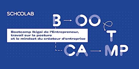 Bootcamp Ikigai de l'Entrepreneur, travail sur la posture et le mindset billets