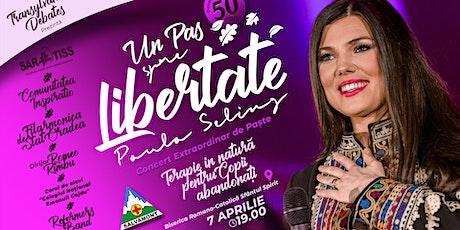 """Concert extraordinar de Paste editia a 6-a """"Un pas spre Libertate"""" tickets"""