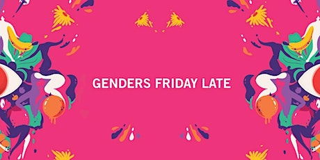 Suspended: GENDERS Friday Late: Express Yourself tickets