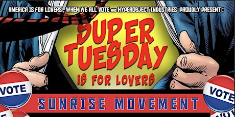 Super Tuesday Is For Lovers: A Sunrise Movement Welcome Circus tickets