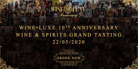 WineLuxe 10th Anniversary Wine & Spirits Grand Tasting tickets
