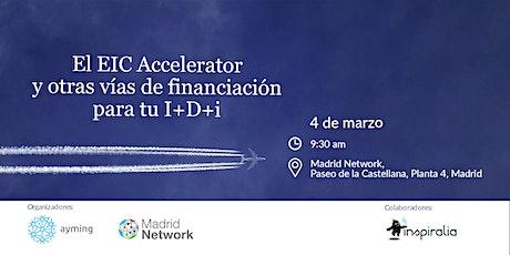EIC Accelerator y otras vías para Financiar tu I+D+I tickets