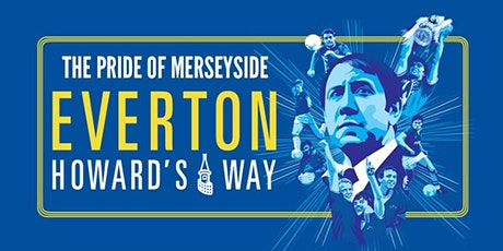 Everton Howard's Way - Special London Screening with Graeme Sharp tickets