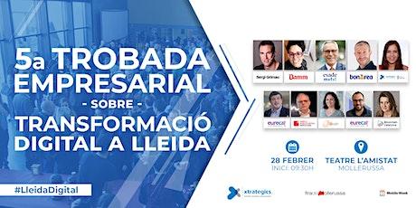 5a Trobada empresarial sobre Transformació Digital #LleidaDigital entradas