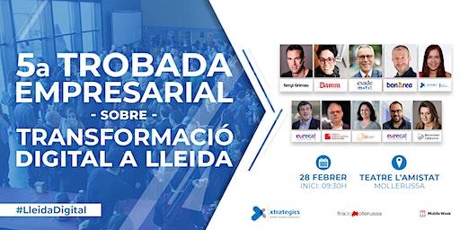 5a Trobada empresarial sobre Transformació Digital #LleidaDigital