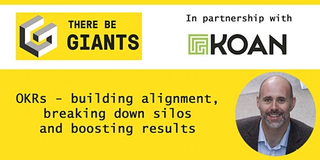 OKRs - building alignment, breaking down silos and boosting results tickets