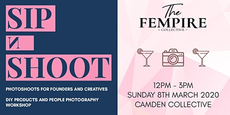 FEMPIRE Sip 'n' Shoot: Photoshoot For Creatives + Photo editing workshop tickets
