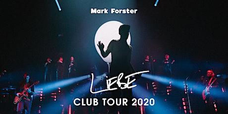 MARK FORSTER  Würzburg -  Liebe Club-Tour 2021 Tickets