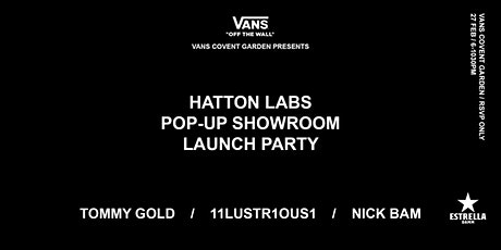 Vans Covent Garden X Hatton Labs Showroom Launch Party with Tommy Gold tickets