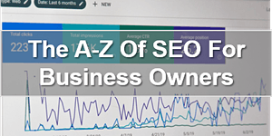 The A-Z of SEO For Business Owners