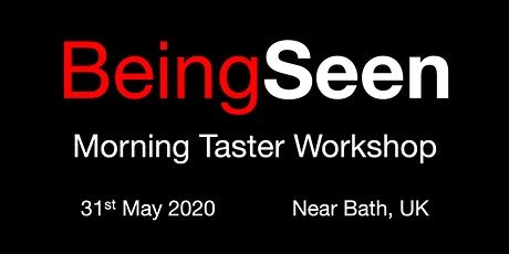 Being Seen - Bath Morning Taster Workshop - 31st May 2020 tickets