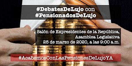 #DebatesDeLujo con #PensionadosDeLujo tickets