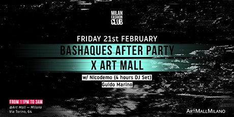 BASHAQUES AFTER PARTY  X ART MALL MILANO | Milan Fashion Week biglietti
