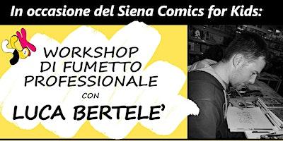 Workshop di Fumetto Professionale con Luca Bertelè