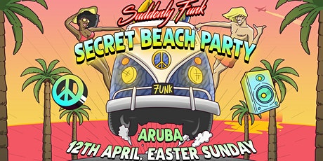 Suddenly Funk: Aruba Secret Beach Party tickets