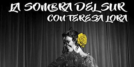 «La Sombra del Sur» con Teresa Lora entradas