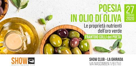 POESIA IN OLIO DI OLIVA - Treviso biglietti