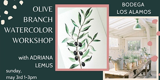 Olive Branch Watercolor Workshop with Adriana Lemus at Bodega Los Alamos