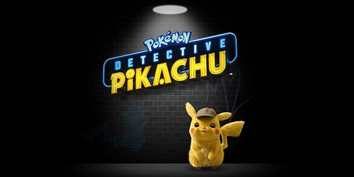 Pokemon Detective Pikachu - 11th April 2020