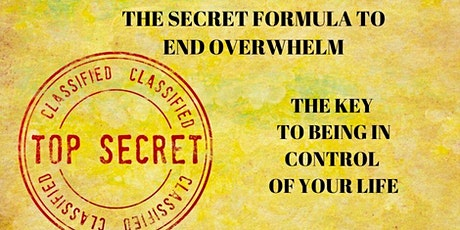 Top Secret Formula To End Overwhelm tickets