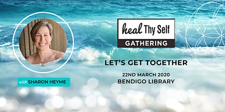 Bendigo Heal Thy Self Gathering tickets