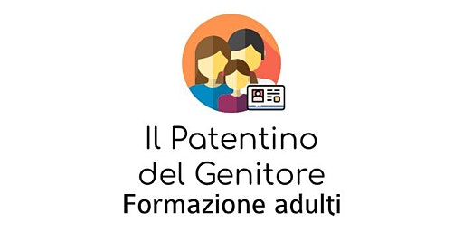 Il Patentino del Genitore - Incontro 1