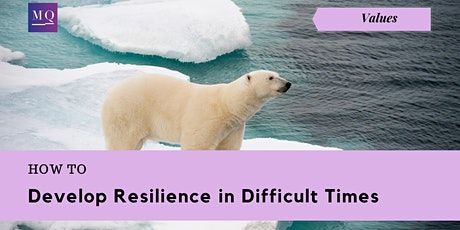 Workshop: How to Develop Resilience in Difficult Times tickets