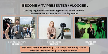 How To Become A TV Presenter / Vlogger - Muliple Dates/ London & Manchester Locations - Details in the listing  tickets