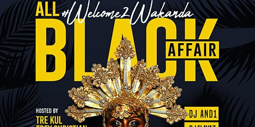 #Welcome2Wakanda ALL BLACK PARTY