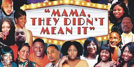 """"""" Mama, They Didnt Mean It"""" Stage Play tickets"""