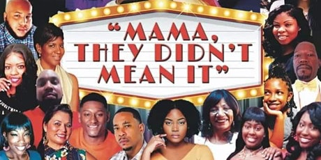 """""""Mama, They Didn't Mean It""""  Stage Play! tickets"""