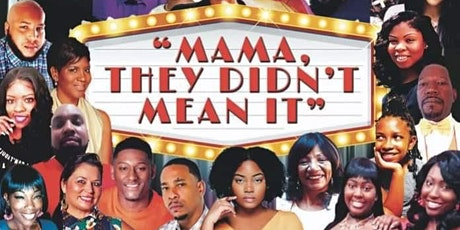 Mama, They Didn't Mean It Stage Play! tickets