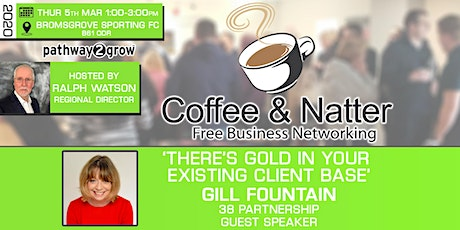 Bromsgrove Coffee & Natter - Free Business Networking Thu 5th March 2020 tickets